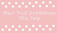 the-4-exhibitions-you-cant-afford-to-miss-in-july